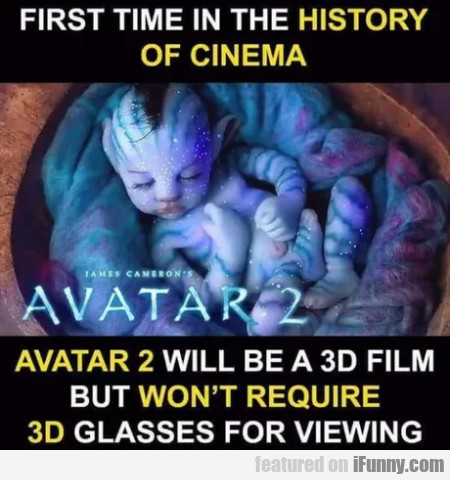 First time in the history of cinema - Avatar 2...