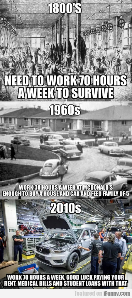 1800's - Need To Work 70 Hours A Week To...