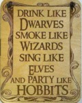 Drink Like Dwarves, Smoke Like Wizards..
