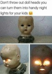 Don't Throw Out Doll Heads You Can Turn...