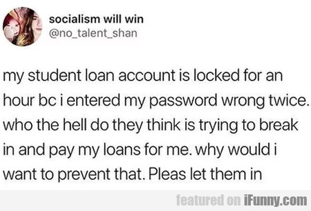 My Student Loan Account Is Locked For An Hour...