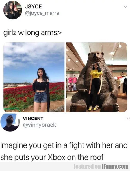 Girlz w long arms - Imagine you get in a fight...