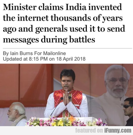 Minister Claims India Invented The Internet...