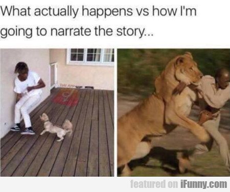 What Actually Happens Vs How I'm Going To...