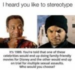 I Heard You Like To Stereotype - It's 1989...