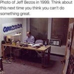 Photo Of Jeff Bezos In 1999. Think About This...