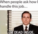 When People Ask How I Handle This Job...