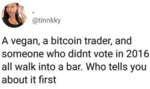 A Vegan, A Bitcoin Trader And Someone Who Didn't..