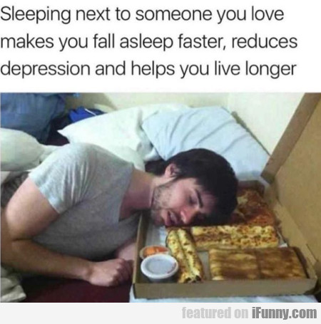 Sleeping Next To Someone You Love Makes You...
