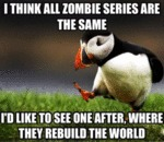 I Think All Zombie Series Are The Same...