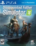 Disappointed Father Simulator 18