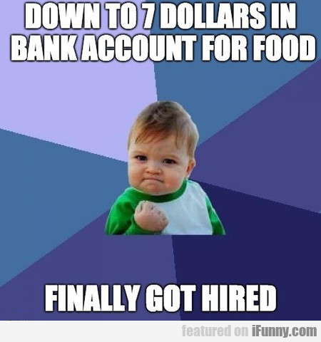 Down To 7 Dollars In Bank Account For Food