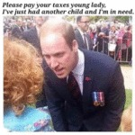 Please Pay Your Taxes Young Lady, I've Just Had...