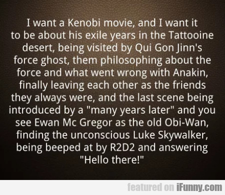 I Want A Kenobi Movie, And I Want It To Be...