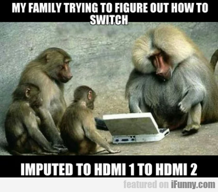 My Family Trying To Figure Out How To Switch...