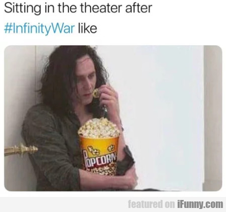 Sitting In The Theater After Infinitywar Like...