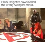 I Think I Might've Downloaded The Wrong Avengers..