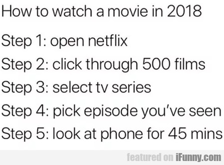 How To Watch A Movie In 2018 - Step 1...