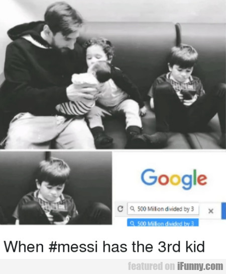 When Messi Has The 3rd Kid...