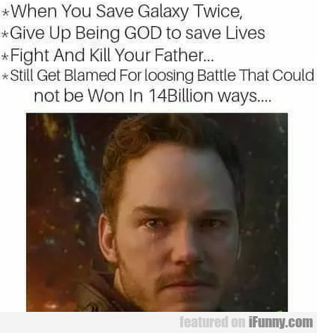 When You Save The Galaxy Twice, Give Up...