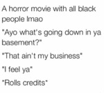 A Horror Movie With All Black People Lmao...