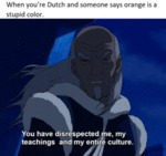 When You're Dutch And Someone Says Orange Is...
