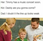 Her: Timmy Has A Music Concert Soon. Kid..