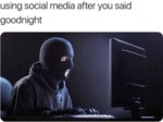 Using Social Media After You Said Goodnight...
