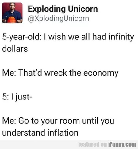 5-year-old - I Wish We All Had Infinity Dollars...