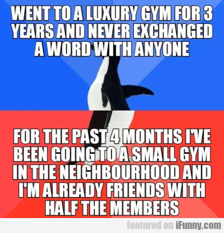 Went To A Luxury Gym For 3 Years And...