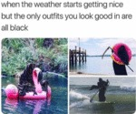 When The Weather Starts Getting Nice But....