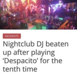 Nightclub Dj Beaten Up After Playing Despacito...