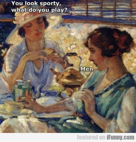 You Look Sporty - What Do You Play? - Men...