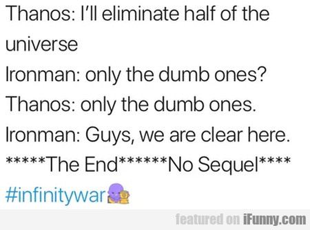 Thanos - I'll Eliminate Half Of The Universe...