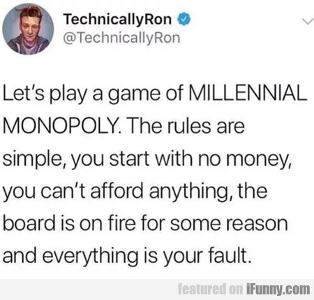 Let's Play A Game Of Millennial Monopoly. The...