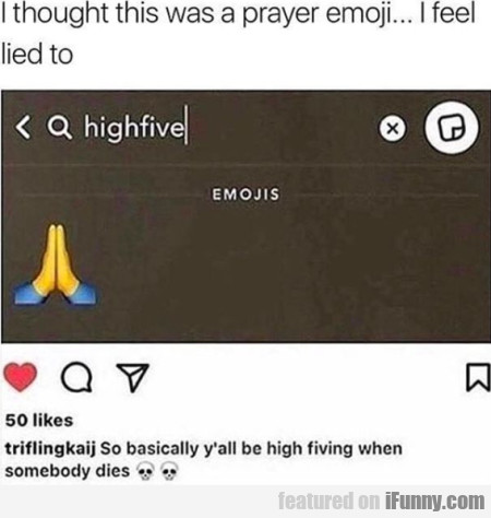 I Thought This Was A Prayer Emoji... I Feel Lied..