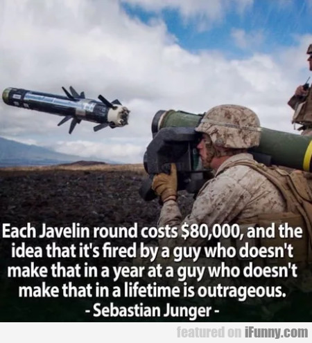 Each Javelin round costs $80,000, and the idea...