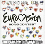 Welcome To The Esc - The Paralympics Of Music...
