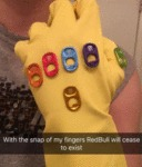 With The Snap Of My Fingers Redbull Will Cease...