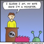 I Guess I Am. My Wife Says I'm A Monster.