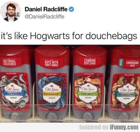 It's Like Hogwarts For Douchebags