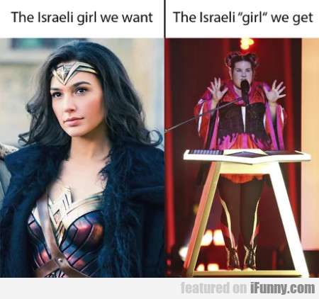 The Israeli Girl We Want - The Israeli Girl We Get