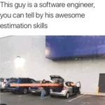 This Guy Is A Software Engineer, You Can Tell By..