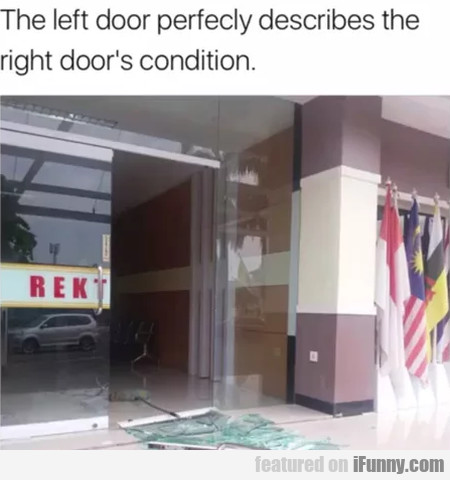 The Left Door Perfectly Describes The Right...