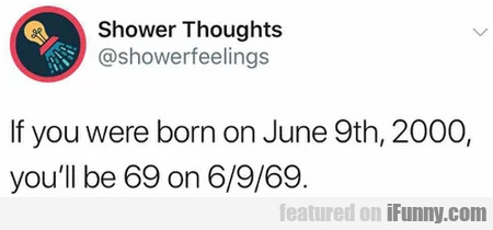 If You Were Born On June 9th, 2000 You'll Be...
