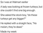 So I Was At Walmart Earlier - A Lady...
