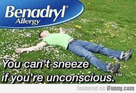 You Can't Sneeze If You're Unconscious