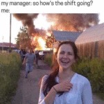 My Manager - So How's The Shift Going...