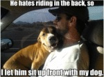 He Hates Riding In The Back, So I Let...