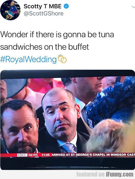 Wonder If There Is Gonna Be Tuna Sandwiches On...